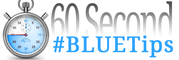 60 Second #BLUETips