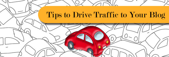 3 Tips to Driving More Traffic To Your Blog
