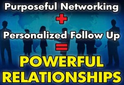 Purposeful Networking + Personalized Follow Up = Powerful Relationships